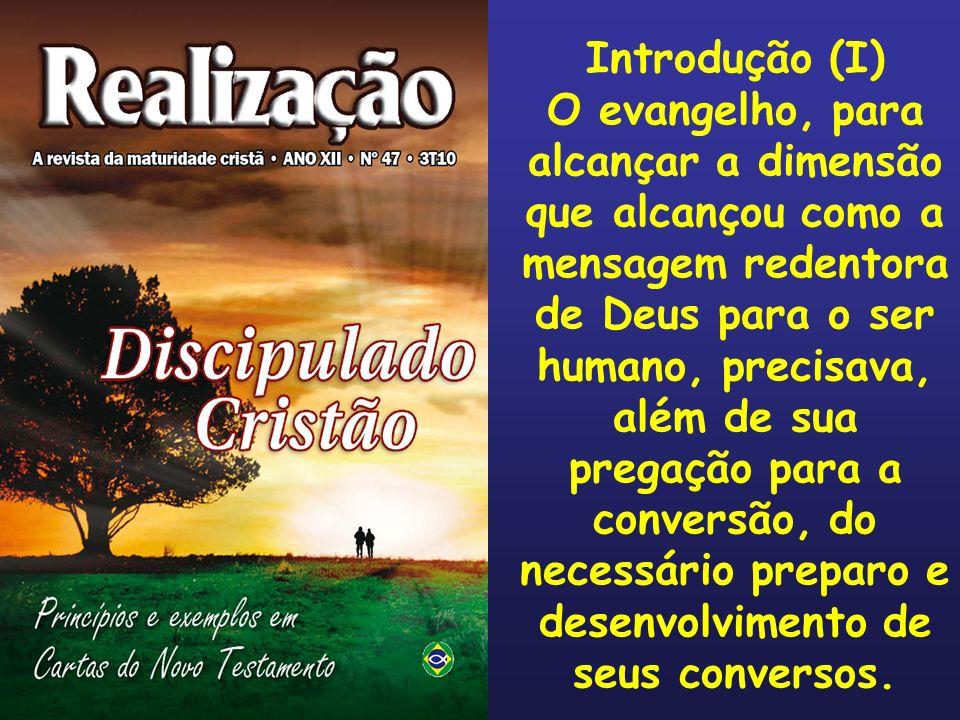 Introdução (I) O evangelho, para alcançar a dimensão que alcançou como a mensagem redentora de Deus para o ser humano, precisava, além de sua pregação