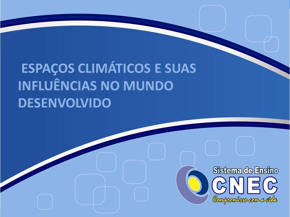 ESPAÇOS CLIMÁTICOS E SUAS INFLUÊNCIAS NO MUNDO DESENVOLVIDO