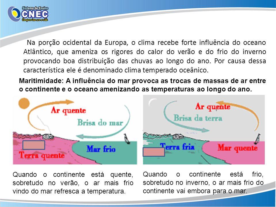 Na porção ocidental da Europa, o clima recebe forte influência do oceano Atlântico, que ameniza os rigores do calor do verão e do frio do inverno prov
