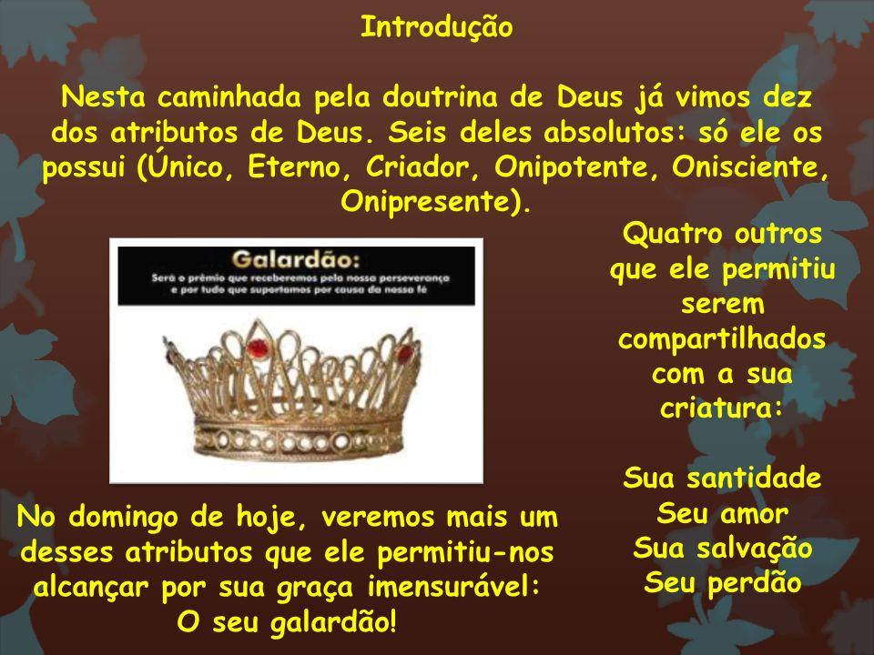 Introdução Nesta caminhada pela doutrina de Deus já vimos dez dos atributos de Deus. Seis deles absolutos: só ele os possui (Único, Eterno, Criador, O