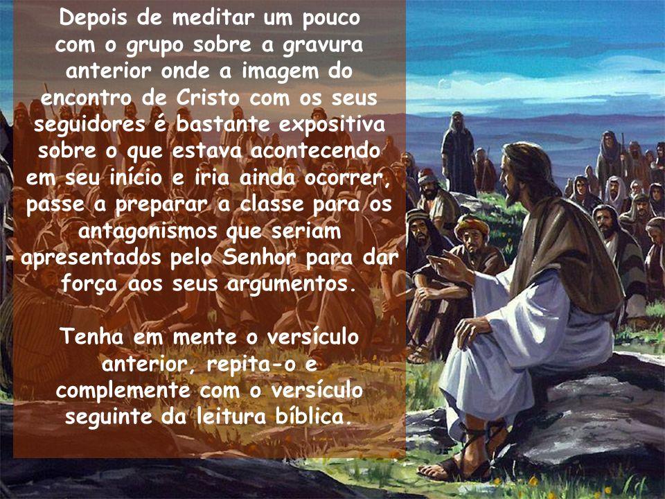 Depois de meditar um pouco com o grupo sobre a gravura anterior onde a imagem do encontro de Cristo com os seus seguidores é bastante expositiva sobre