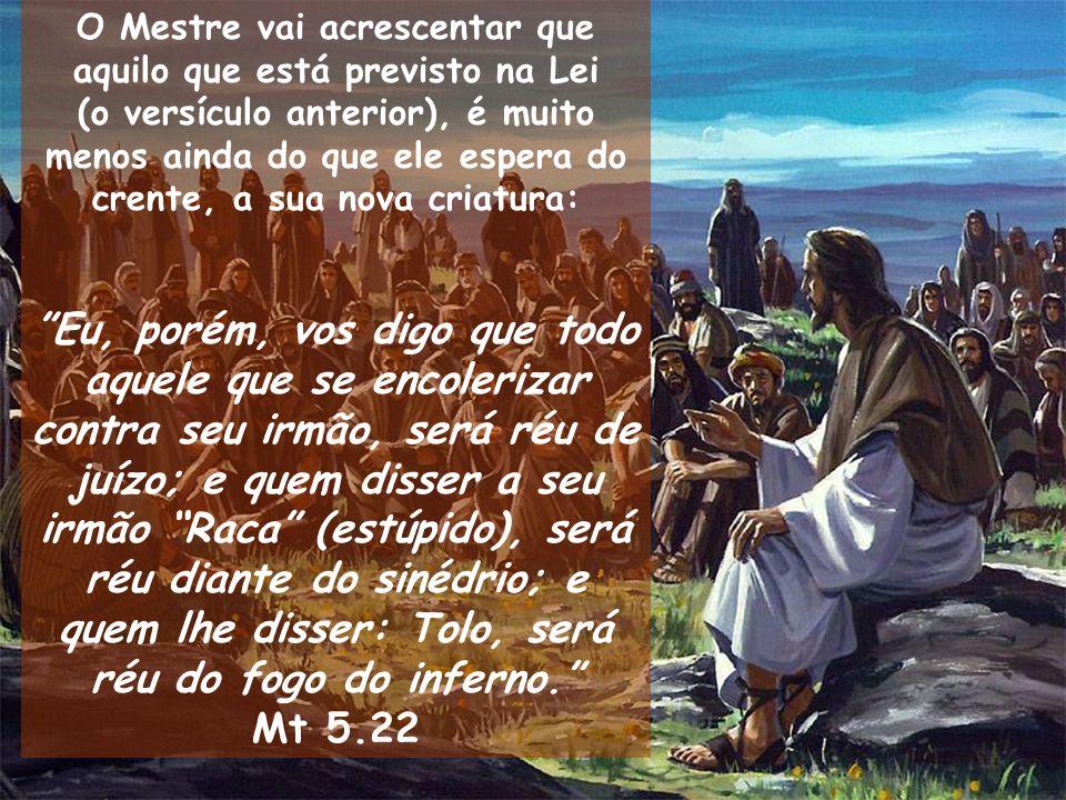 O Mestre vai acrescentar que aquilo que está previsto na Lei (o versículo anterior), é muito menos ainda do que ele espera do crente, a sua nova criat