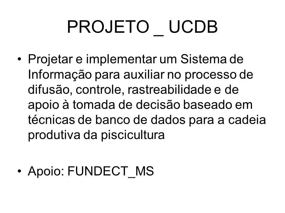 PROJETO _ UCDB Projetar e implementar um Sistema de Informação para auxiliar no processo de difusão, controle, rastreabilidade e de apoio à tomada de