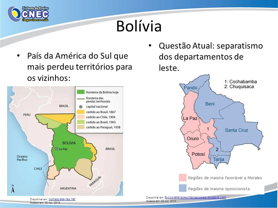Bolívia País da América do Sul que mais perdeu territórios para os vizinhos: Questão Atual: separatismo dos departamentos de leste. Disponível em: out