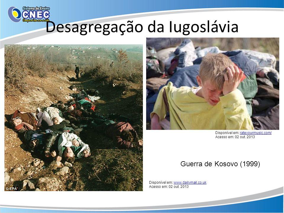 Desagregação da Iugoslávia Disponível em: rateyourmusic.com/rateyourmusic.com/ Acesso em: 02 out. 2013 Disponível em: www.dailymail.co.ukwww.dailymail