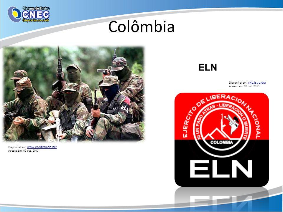 Colômbia Disponível em: www.confirmado.net www.confirmado.net Acesso em: 02 out. 2013. Disponível em: vkb.isvg.org vkb.isvg.org Acesso em: 02 out. 201