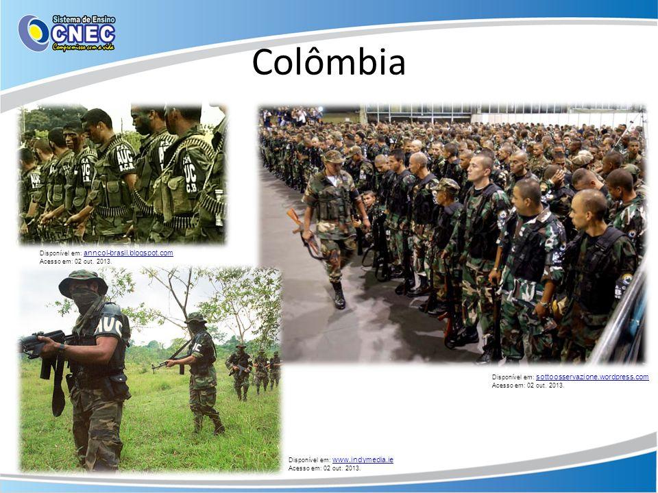 Colômbia Disponível em: sottoosservazione.wordpress.com sottoosservazione.wordpress.com Acesso em: 02 out. 2013. Disponível em: www.indymedia.ie www.i
