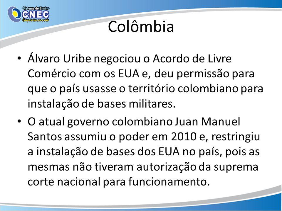 Colômbia Álvaro Uribe negociou o Acordo de Livre Comércio com os EUA e, deu permissão para que o país usasse o território colombiano para instalação d