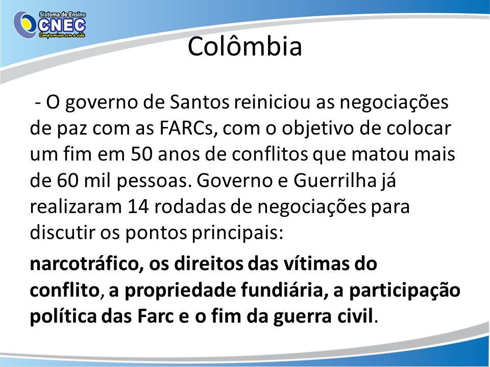 Colômbia - O governo de Santos reiniciou as negociações de paz com as FARCs, com o objetivo de colocar um fim em 50 anos de conflitos que matou mais d