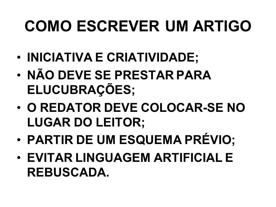 COMO ESCREVER UM ARTIGO PRINCÍPÍOS DE COMUNICAÇÃO (AZEVEDO, 1999): 1.CLAREZA; 2.CONCISÃO; 3.CORREÇÃO; 4.ENCADEAMENTO; 5.CONSISTÊNCIA; 6.PRECISÃO; 7.CORREÇÃO POLÍTICA.