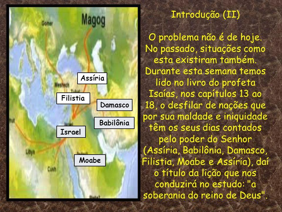 Introdução (II) O problema não é de hoje. No passado, situações como esta existiram também. Durante esta semana temos lido no livro do profeta Isaías,