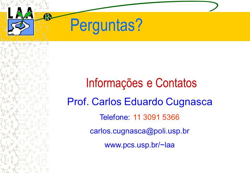 Prof. Carlos Eduardo Cugnasca Telefone: 11 3091 5366 carlos.cugnasca@poli.usp.br www.pcs.usp.br/~laa Informações e Contatos Perguntas?