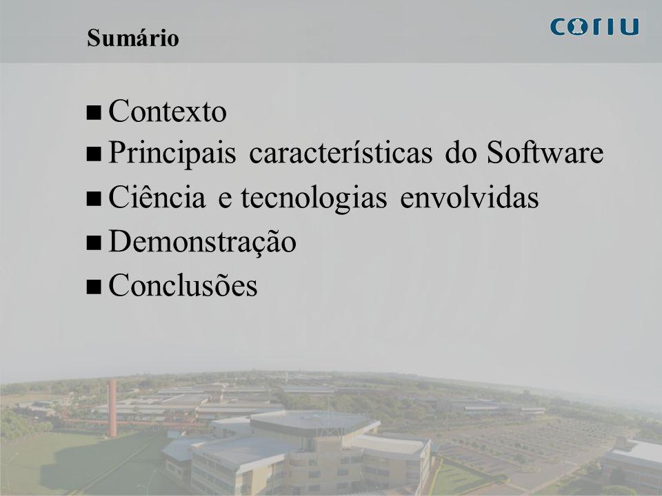 2 Sumário Contexto Principais características do Software Ciência e tecnologias envolvidas Demonstração Conclusões