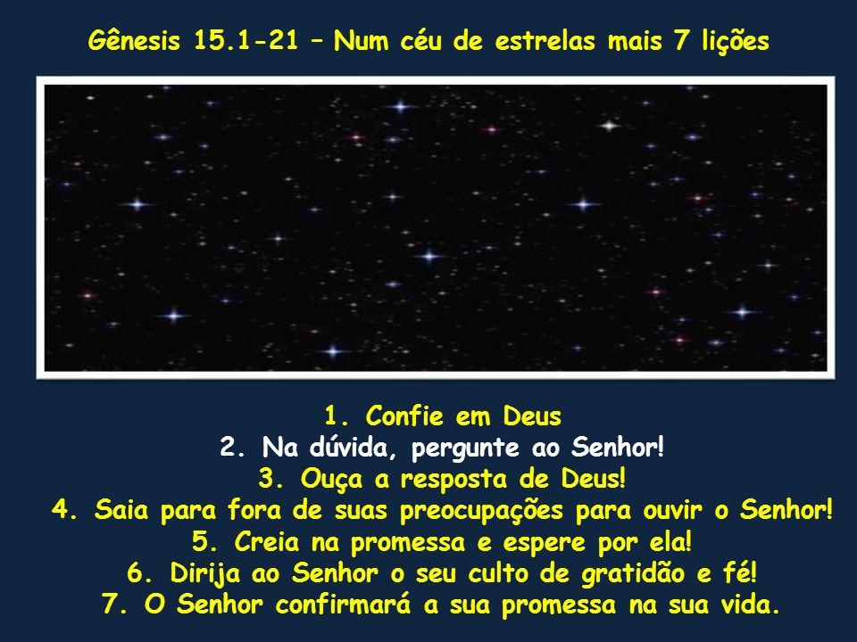 Conclusão São 28 lições que retiramos para o nosso viver destes quatro capítulos de Gênesis com a vida de Abrão.
