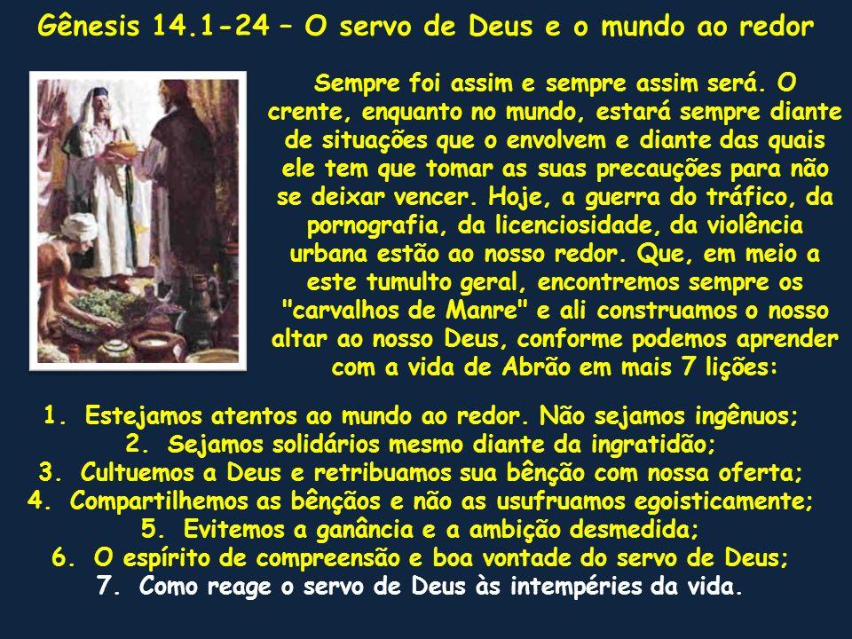 Gênesis 14.1-24 1 E aconteceu nos dias de Anrafel, rei de Sinar,..