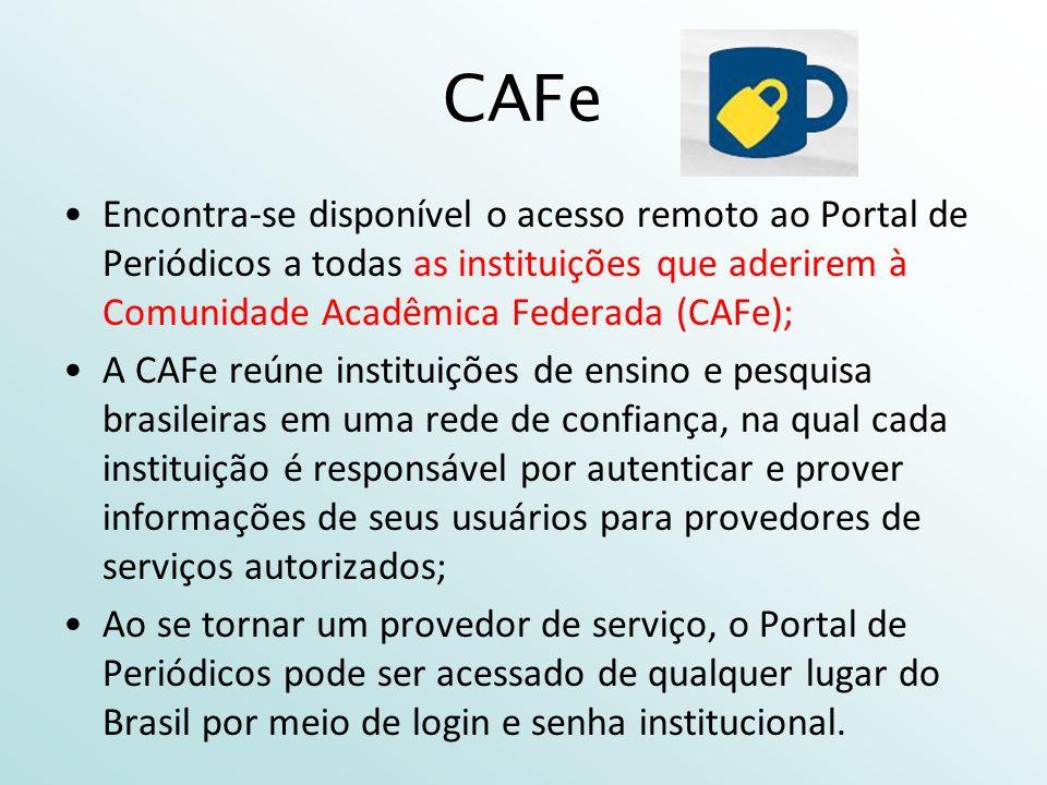 CAFe Encontra-se disponível o acesso remoto ao Portal de Periódicos a todas as instituições que aderirem à Comunidade Acadêmica Federada (CAFe); A CAF