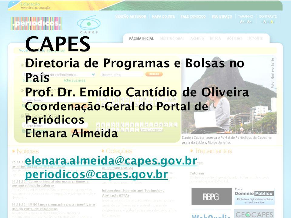 CAPES Diretoria de Programas e Bolsas no País Prof. Dr. Emídio Cantídio de Oliveira Coordenação-Geral do Portal de Periódicos Elenara Almeida elenara.