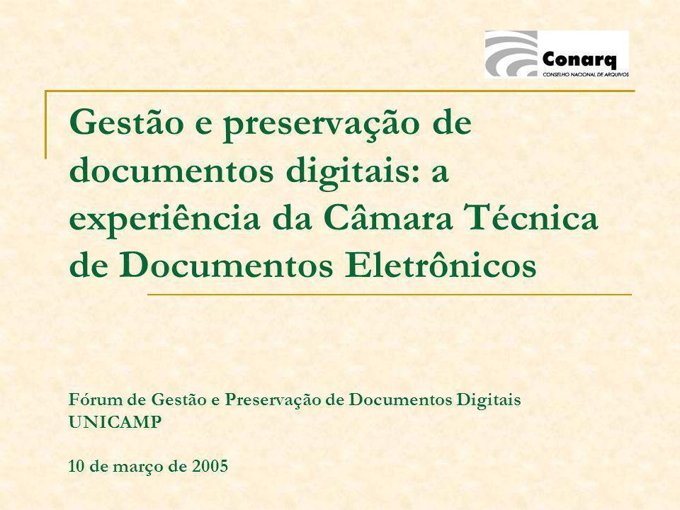 Gestão e preservação de documentos digitais: a experiência da Câmara Técnica de Documentos Eletrônicos Fórum de Gestão e Preservação de Documentos Dig