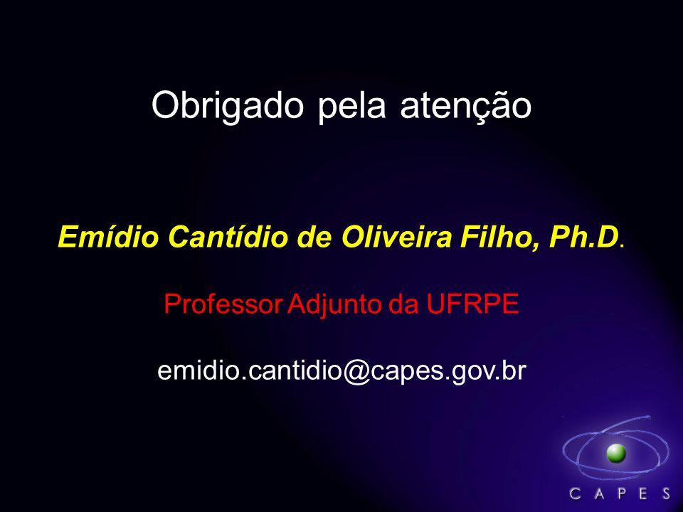 Obrigado pela atenção Emídio Cantídio de Oliveira Filho, Ph.D. Professor Adjunto da UFRPE emidio.cantidio@capes.gov.br