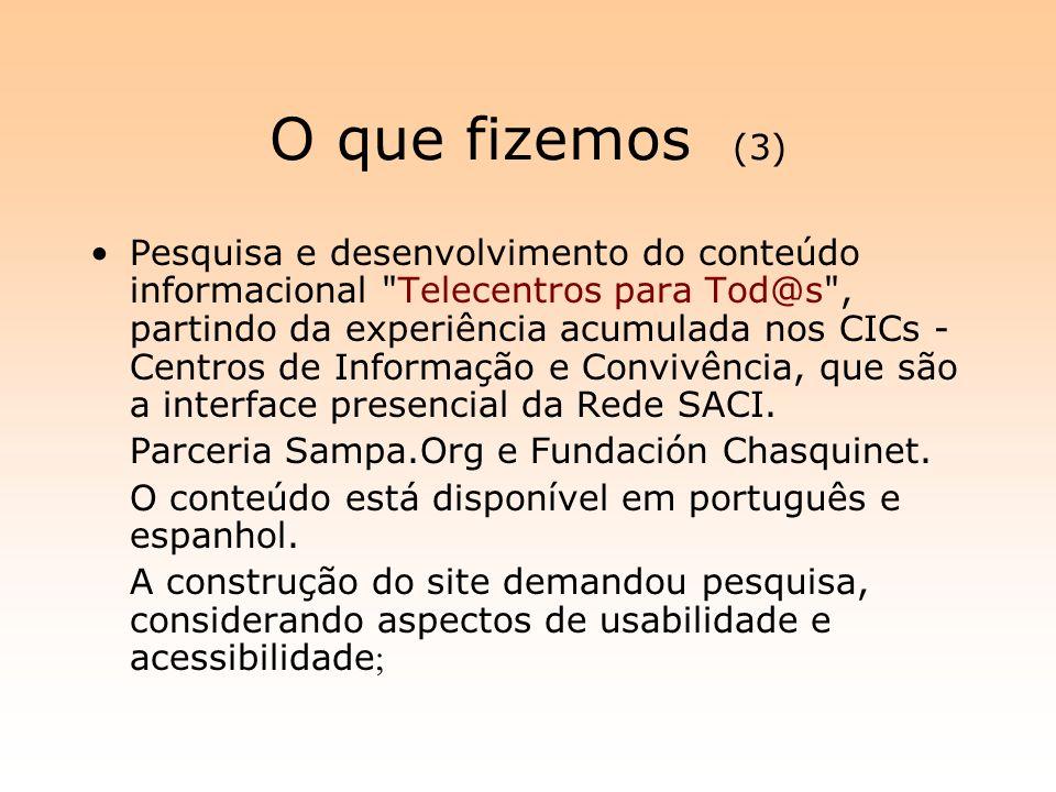 O que fizemos (3) Pesquisa e desenvolvimento do conteúdo informacional