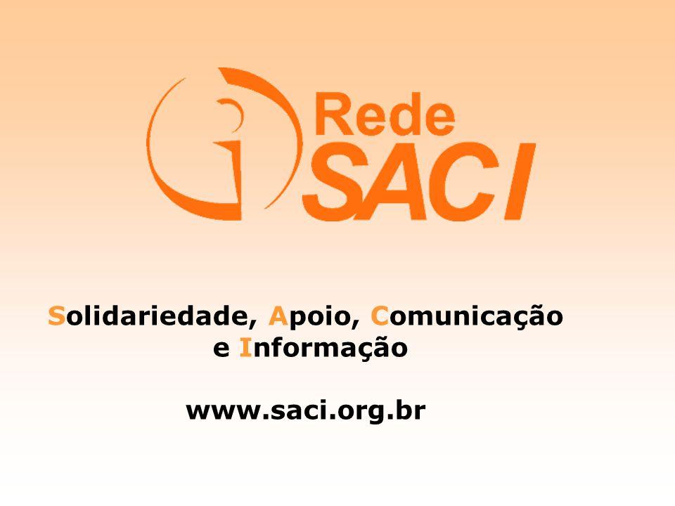 Solidariedade, Apoio, Comunicação e Informação www.saci.org.br