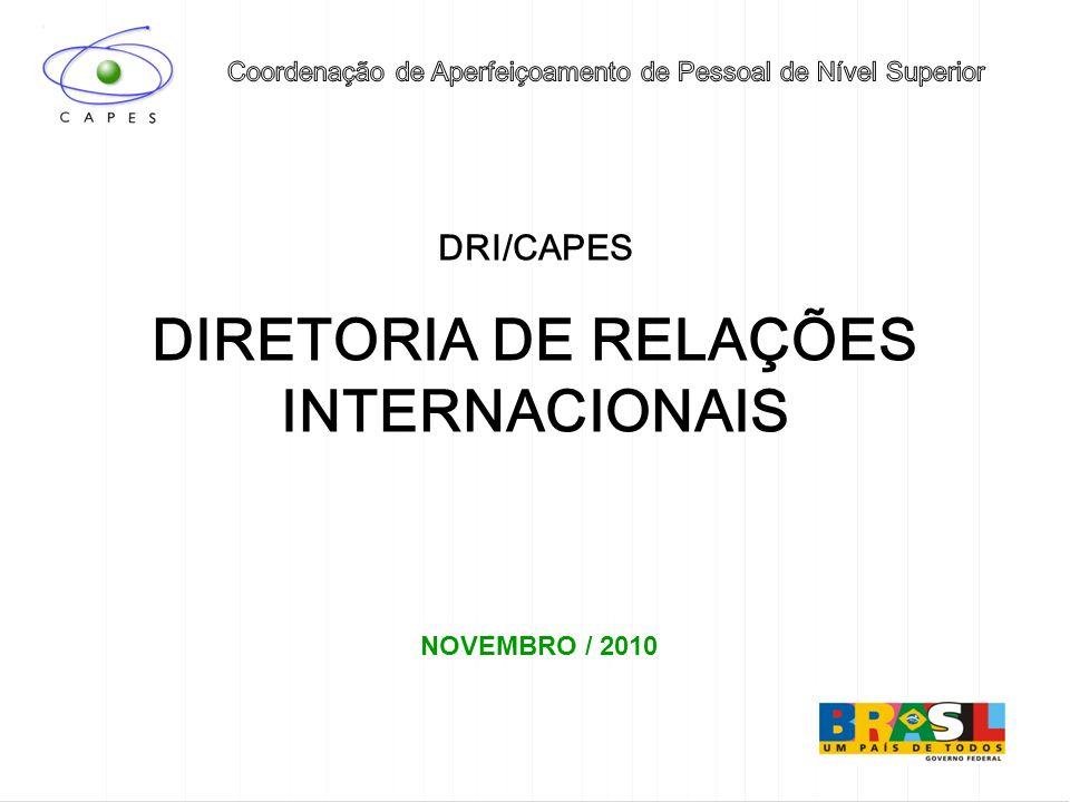 DRI/CAPES DIRETORIA DE RELAÇÕES INTERNACIONAIS NOVEMBRO / 2010