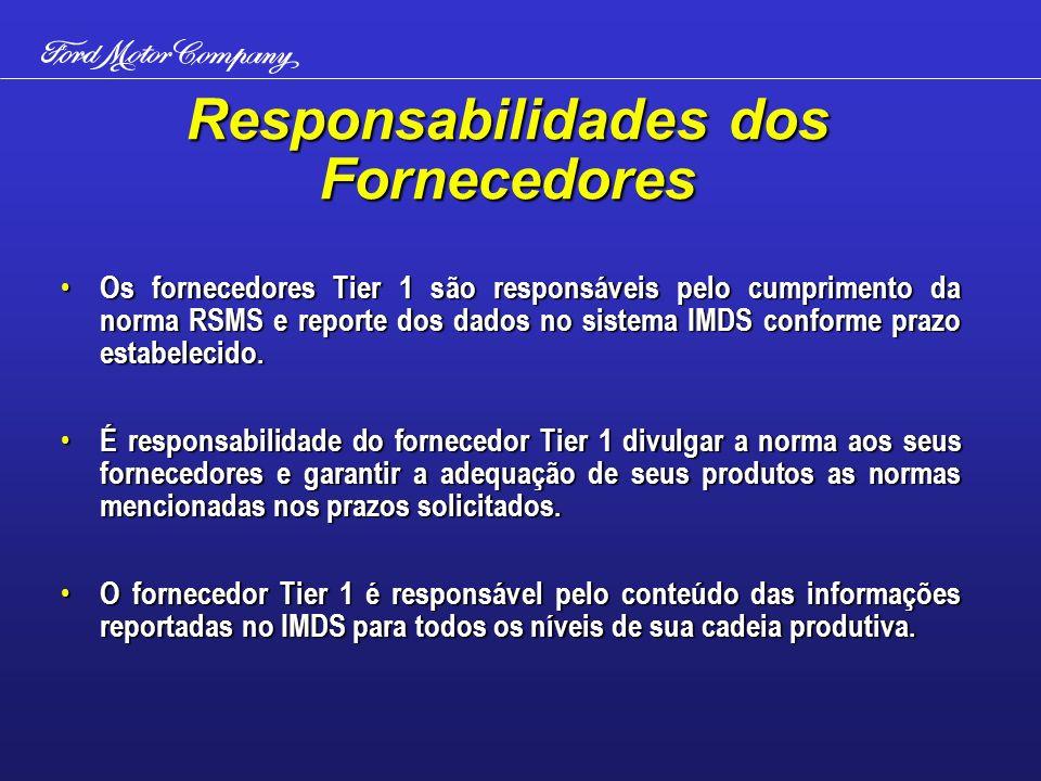 Os fornecedores Tier 1 são responsáveis pelo cumprimento da norma RSMS e reporte dos dados no sistema IMDS conforme prazo estabelecido.