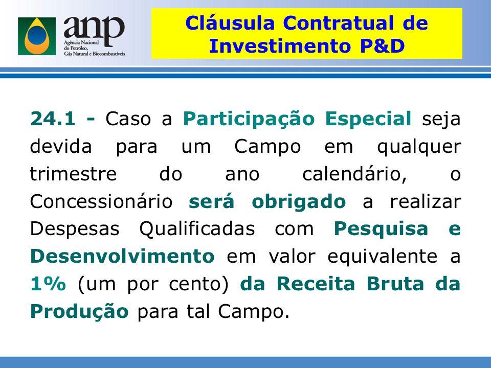 24.1 - Caso a Participação Especial seja devida para um Campo em qualquer trimestre do ano calendário, o Concessionário será obrigado a realizar Despe