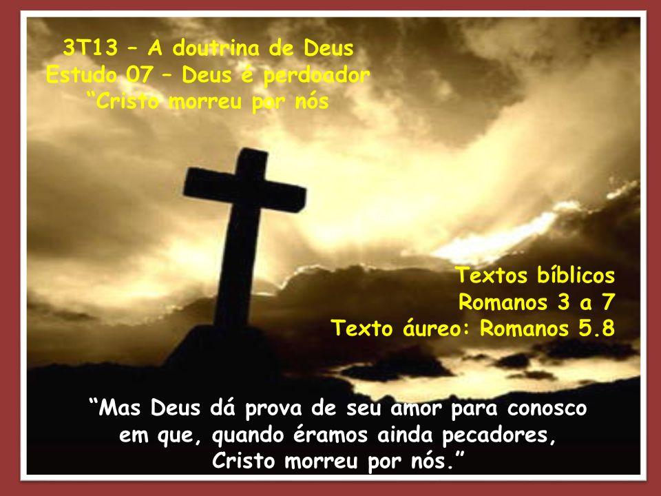 Conclusão Diante da bênção graciosa do perdão de Deus, como estamos vivendo em meio a um mundo que jaz no pecado.