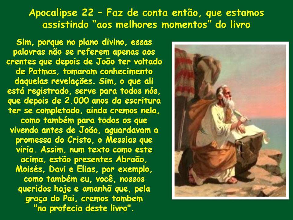 Sim, porque no plano divino, essas palavras não se referem apenas aos crentes que depois de João ter voltado de Patmos, tomaram conhecimento daquelas