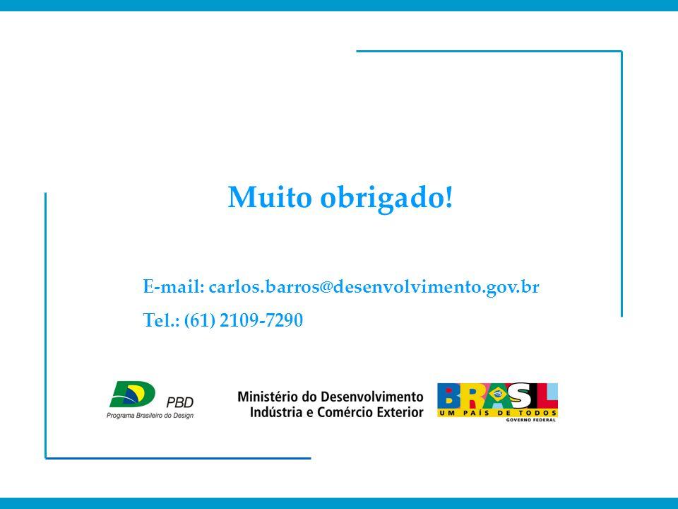 Muito obrigado! E-mail: carlos.barros@desenvolvimento.gov.br Tel.: (61) 2109-7290