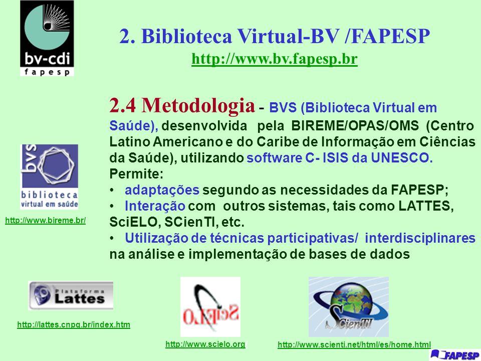 2.4 Metodologia - BVS (Biblioteca Virtual em Saúde), desenvolvida pela BIREME/OPAS/OMS (Centro Latino Americano e do Caribe de Informação em Ciências
