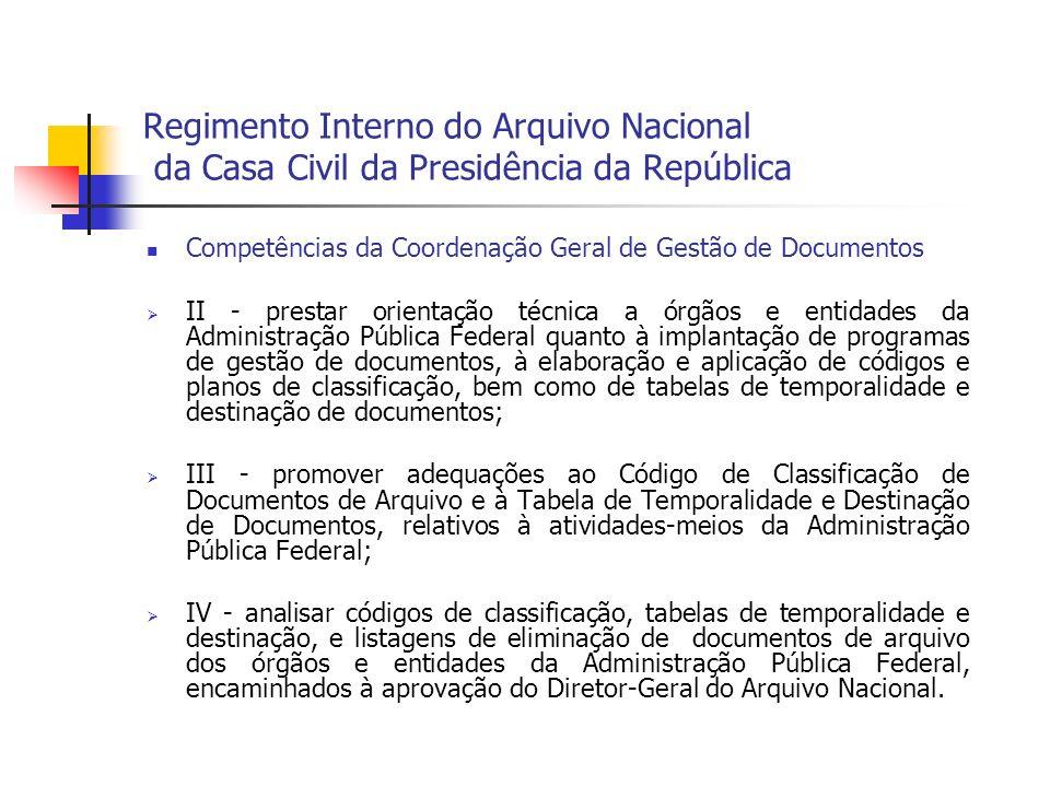 Regimento Interno do Arquivo Nacional da Casa Civil da Presidência da República Competências da Coordenação Geral de Gestão de Documentos II - prestar