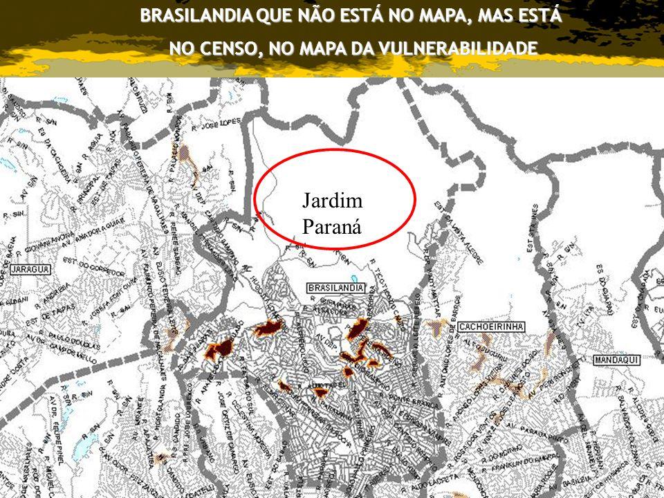 BRASILANDIA QUE NÃO ESTÁ NO MAPA, MAS ESTÁ NO CENSO, NO MAPA DA VULNERABILIDADE Jardim Paraná