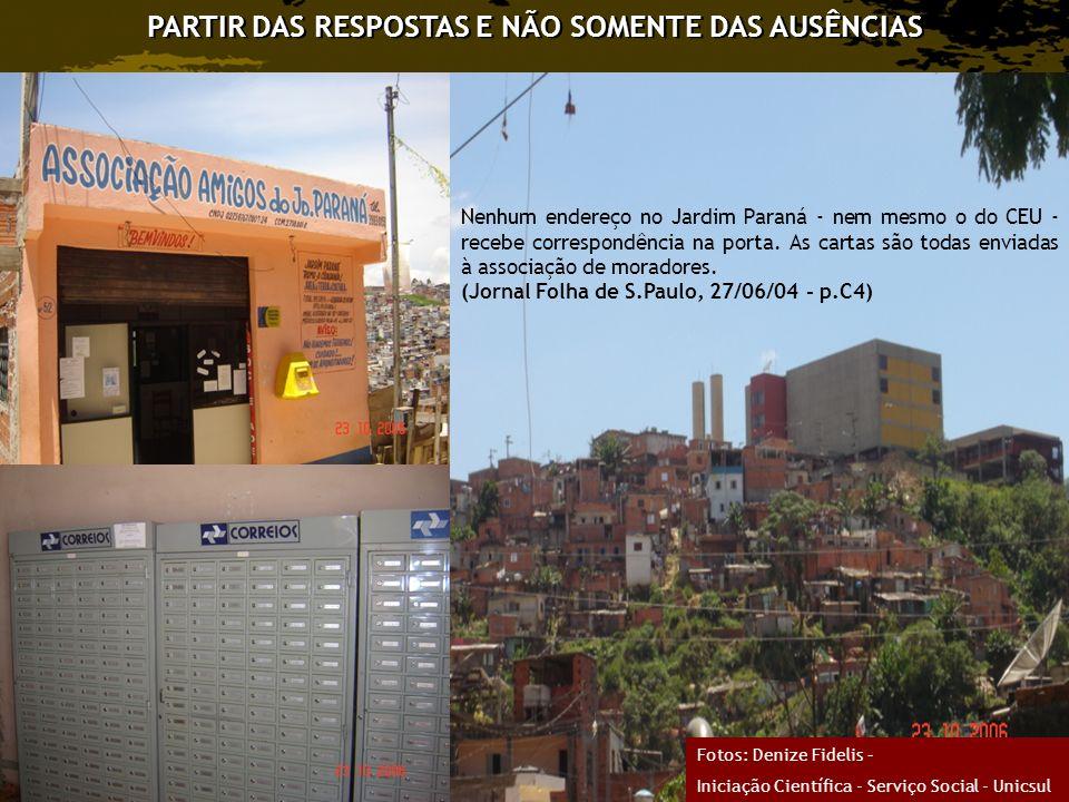 Nenhum endereço no Jardim Paraná - nem mesmo o do CEU - recebe correspondência na porta. As cartas são todas enviadas à associação de moradores. (Jorn