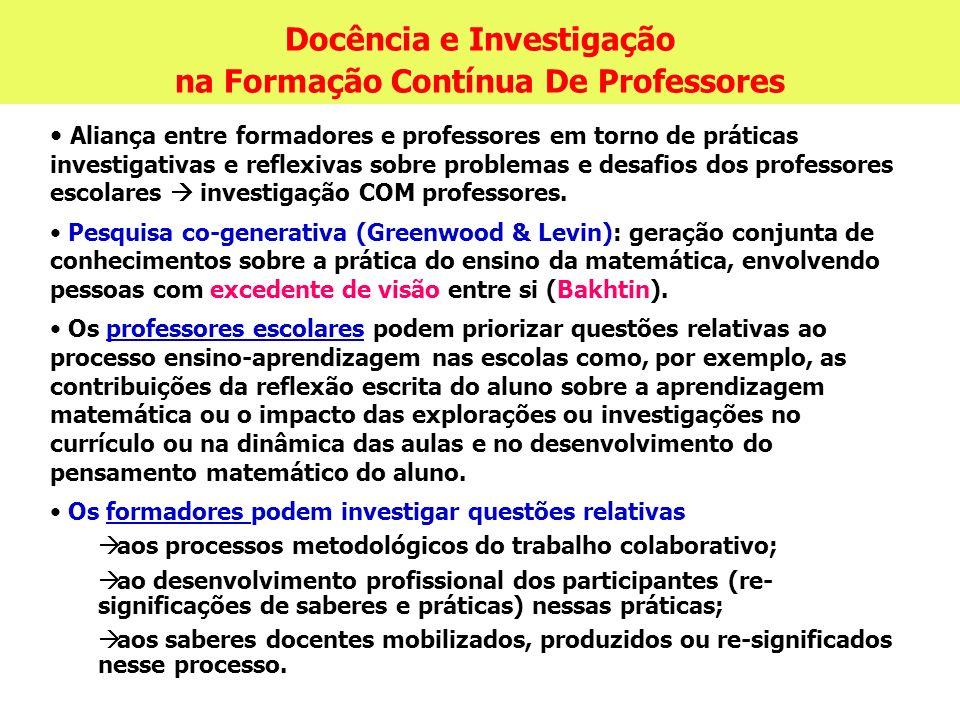 Docência e Investigação na Formação Contínua De Professores Aliança entre formadores e professores em torno de práticas investigativas e reflexivas so