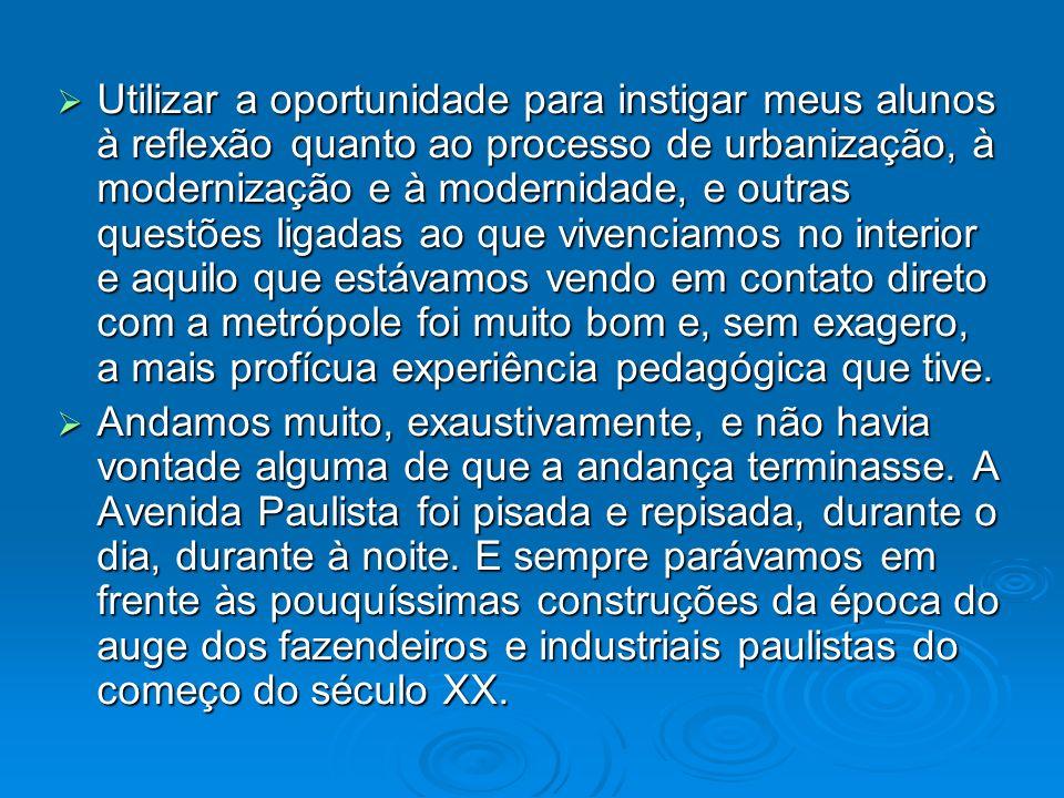 IMAGENS DA PRIMEIRA REPÚBLICA Os ícones da Primeira República, traduzidos por meio das estátuas, dos casarões, dos prédios antigos em contraste com a nova arquitetura da Avenida Paulista, mais a população de São Paulo, tão heterogênea, tão rápida – do nosso ponto de vista.