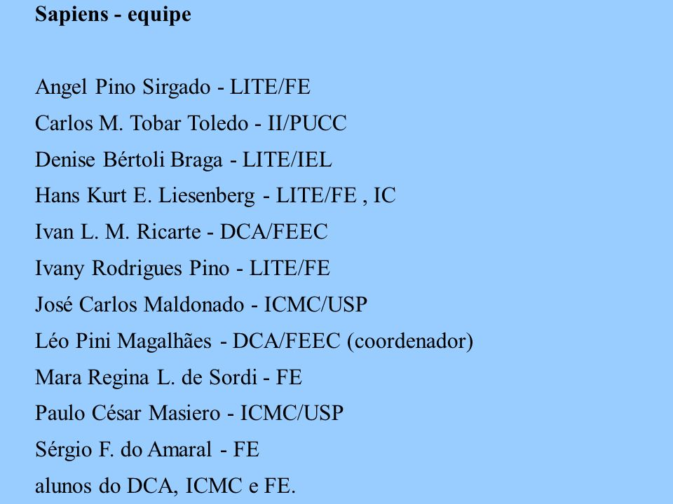Disciplina na FEEC (desde 1998) Tecnologias para Ambientes Colaborativos de Ensino Ivan L.M.