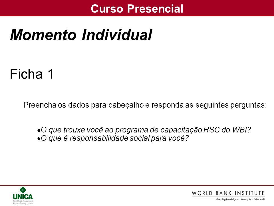 Curso Presencial Momento Individual Ficha 1 Preencha os dados para cabeçalho e responda as seguintes perguntas: O que trouxe você ao programa de capac