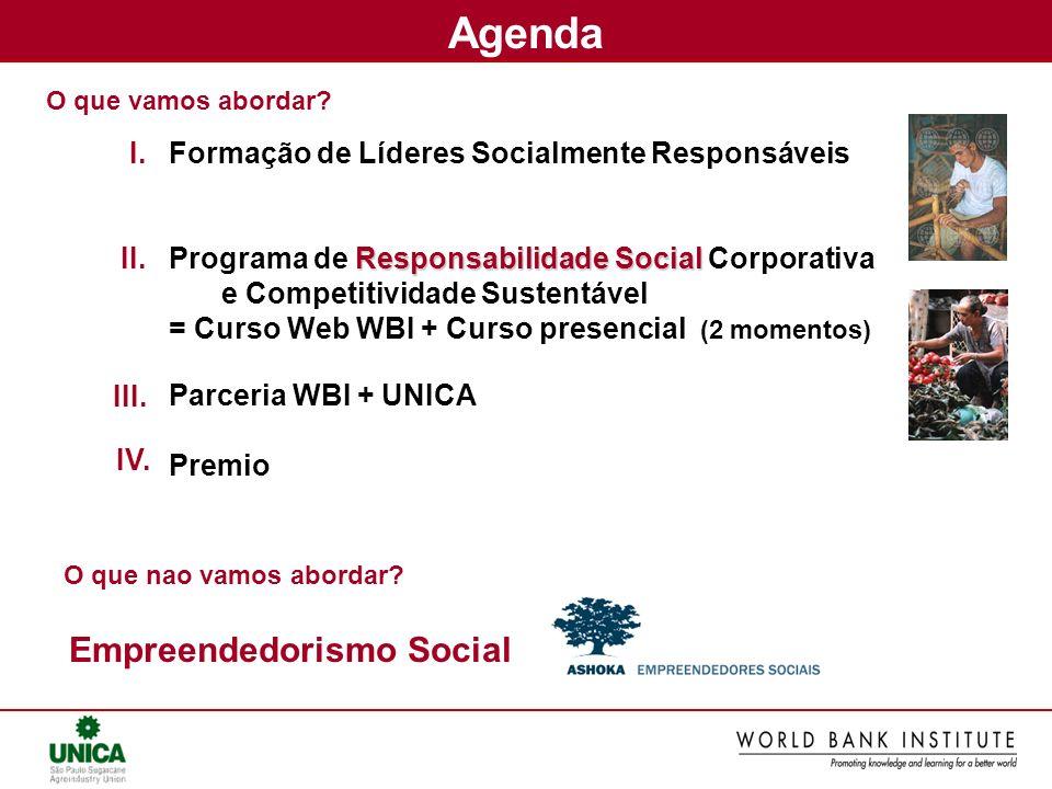 Responsabilidade Social Coorporativa e Competitividade Sustentável do Banco Mundial (RSC) introduzir os participantes às premissas básicas da RSC RSC como parte integrante das estratégias de negócios individuais e nacionais.