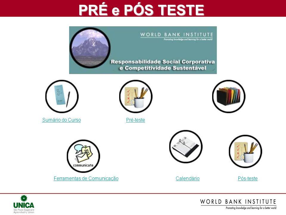 PRÉ e PÓS TESTE PRÉ e PÓS TESTE Sumário do Curso Pré-teste Ferramentas de Comunicação Calendário Pós-teste