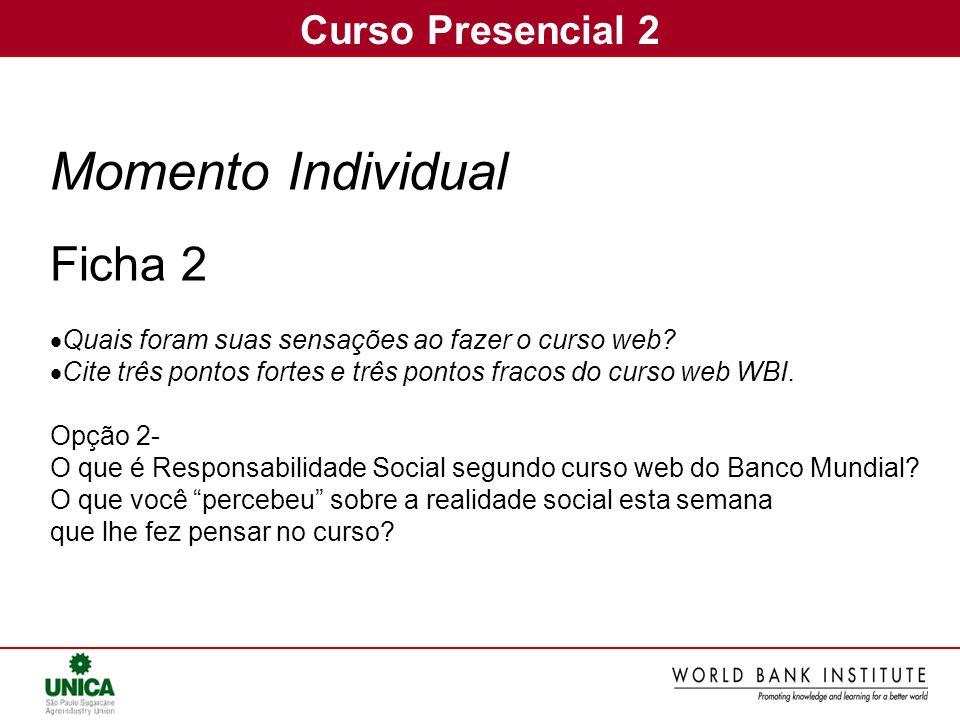 Curso Presencial 2 Momento Individual Ficha 2 Quais foram suas sensações ao fazer o curso web? Cite três pontos fortes e três pontos fracos do curso w