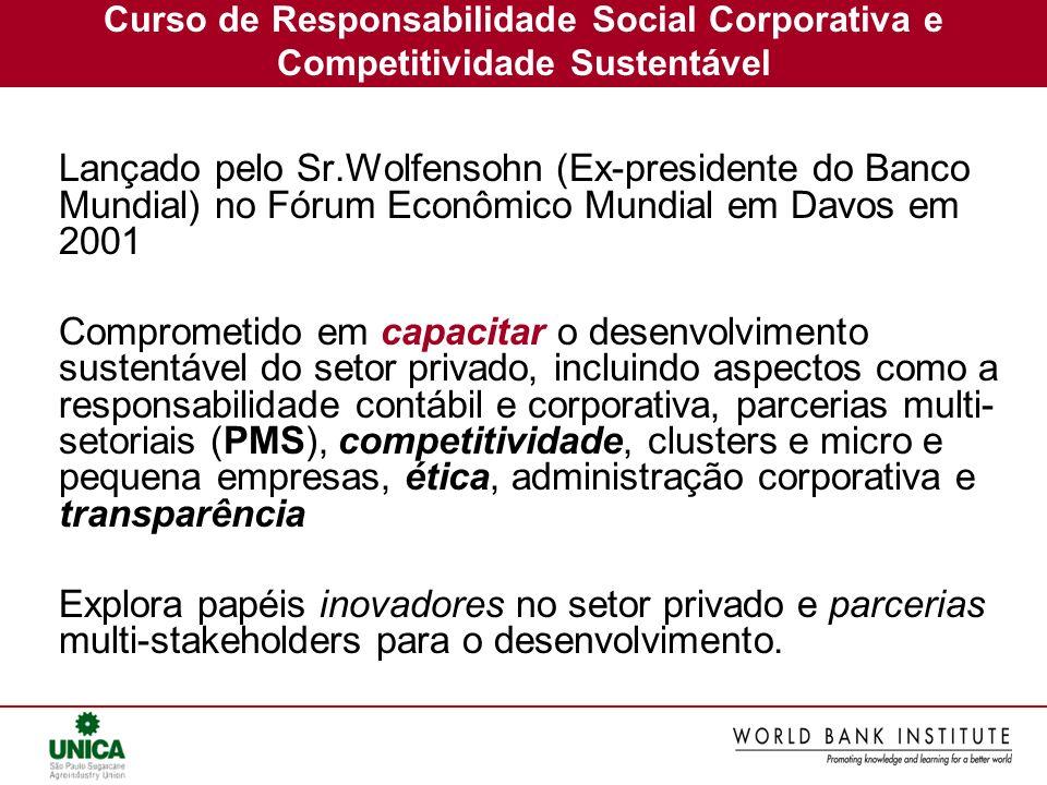 Curso de Responsabilidade Social Corporativa e Competitividade Sustentável Lançado pelo Sr.Wolfensohn (Ex-presidente do Banco Mundial) no Fórum Econôm