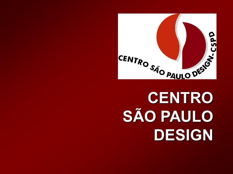 Centro de Referência e Tendências em Design do Estado de São Paulo Design do Estado de São Paulo SECRETARIA DA CIÊNCIA, TECNOLOGIA, DESENVOLVIMENTO ECONÔMICO E TURISMO