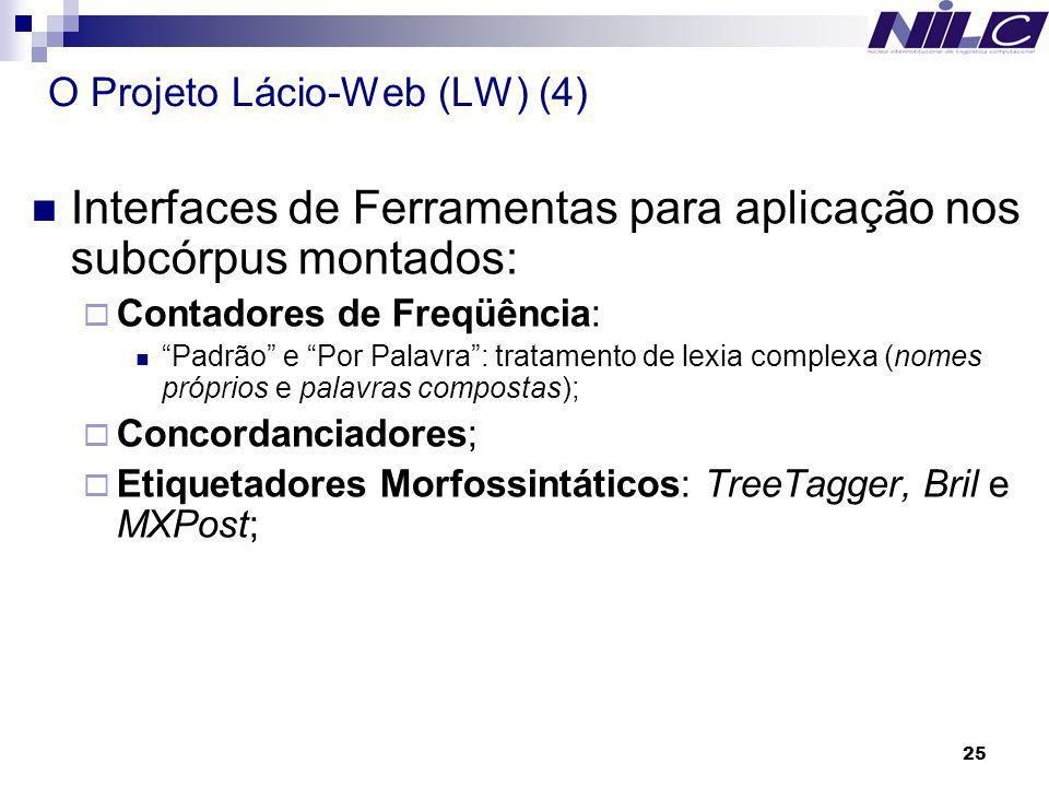 25 O Projeto Lácio-Web (LW) (4) Interfaces de Ferramentas para aplicação nos subcórpus montados: Contadores de Freqüência: Padrão e Por Palavra: trata