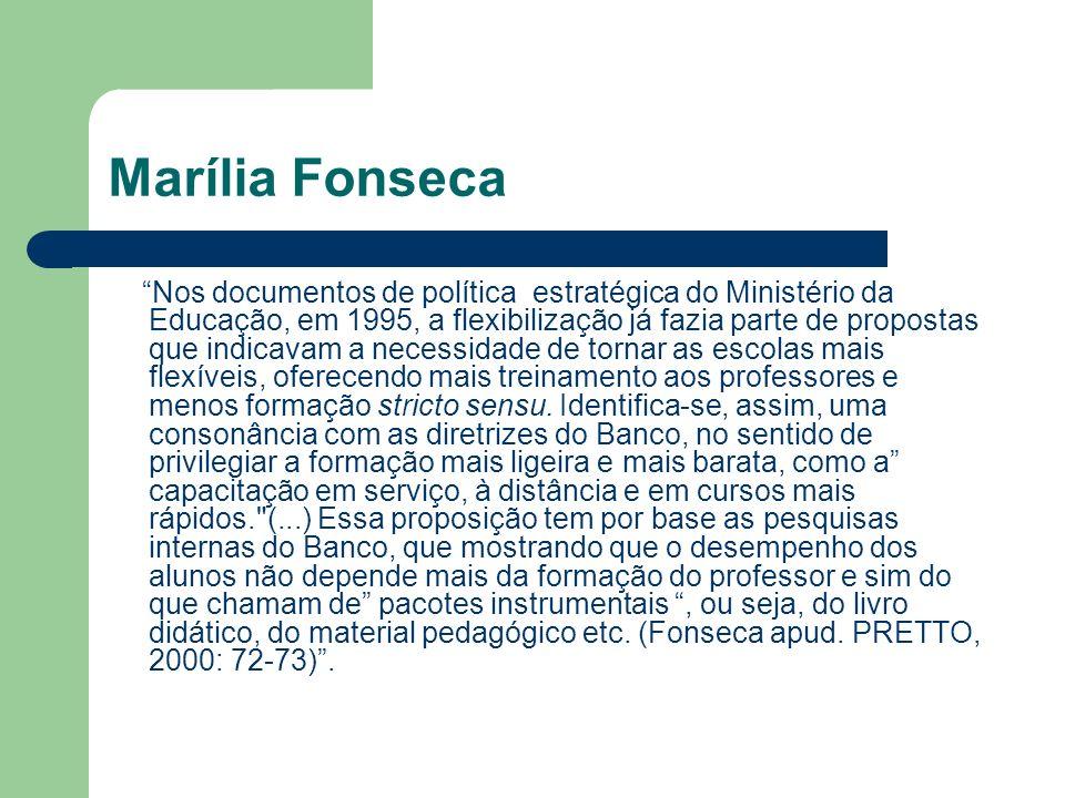 Marília Fonseca Nos documentos de política estratégica do Ministério da Educação, em 1995, a flexibilização já fazia parte de propostas que indicavam