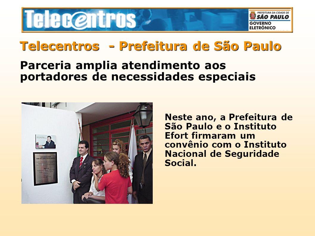 Telecentros - Prefeitura de São Paulo Neste ano, a Prefeitura de São Paulo e o Instituto Efort firmaram um convênio com o Instituto Nacional de Seguri