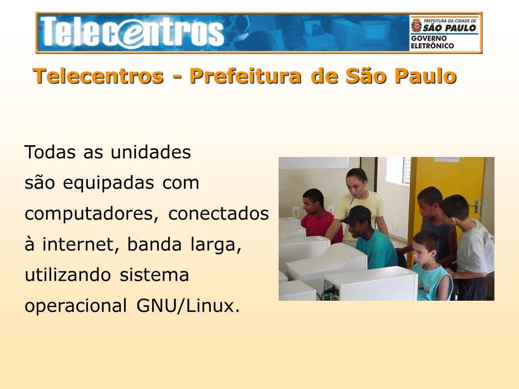 Todas as unidades são equipadas com computadores, conectados à internet, banda larga, utilizando sistema operacional GNU/Linux. Telecentros - Prefeitu