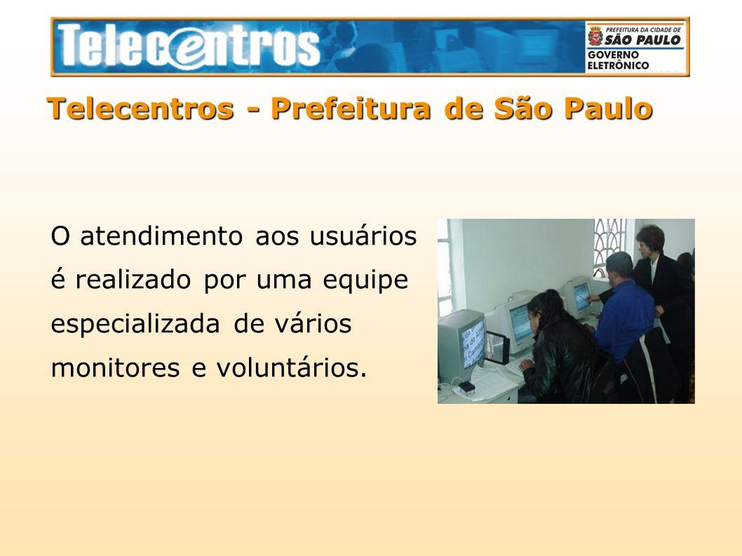 O atendimento aos usuários é realizado por uma equipe especializada de vários monitores e voluntários. Telecentros - Prefeitura de São Paulo