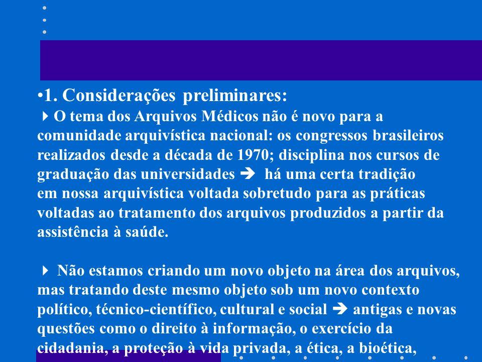 1. Considerações preliminares: O tema dos Arquivos Médicos não é novo para a comunidade arquivística nacional: os congressos brasileiros realizados de